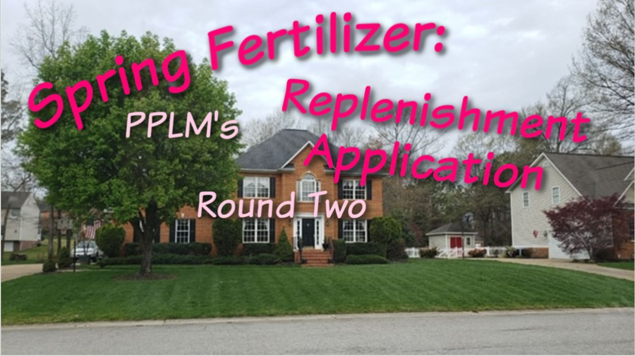 Pplm Spring Fertilizer Round 2 Replenishment Application Lawn