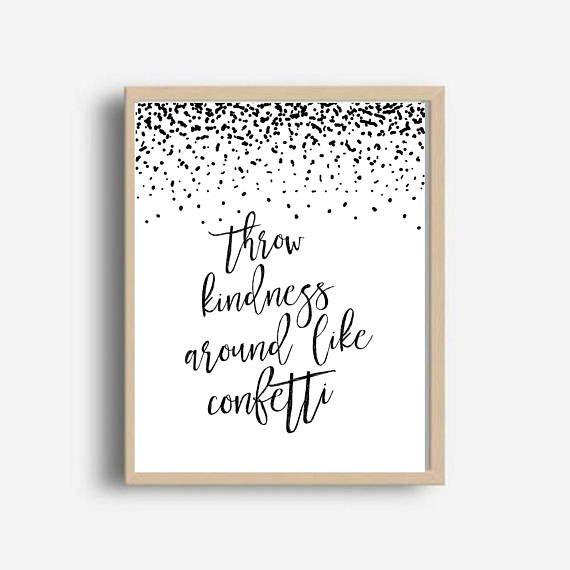 Throw Kindness Around Like Confetti, Printable Art, Inspirational Wall Art, Motivational Print, Wall Decor, Digital Download #throwkindnessaroundlikeconfetti