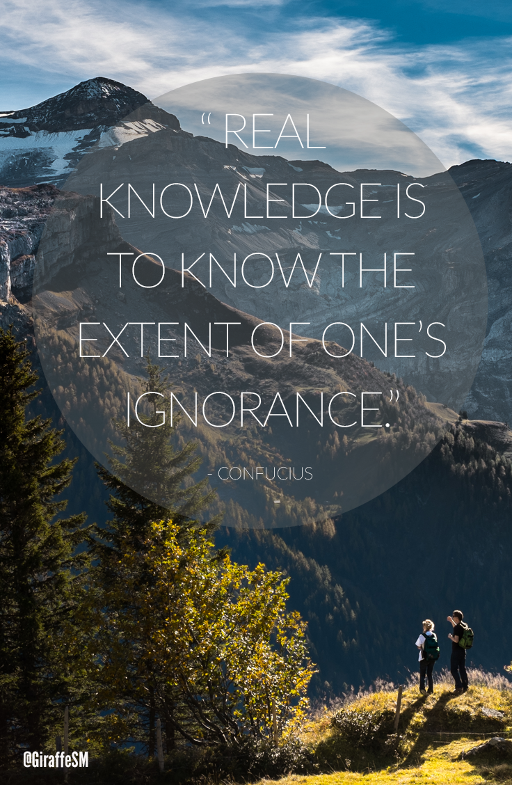Real Knowledge Is To Know The Extent Of Ones Ignorance