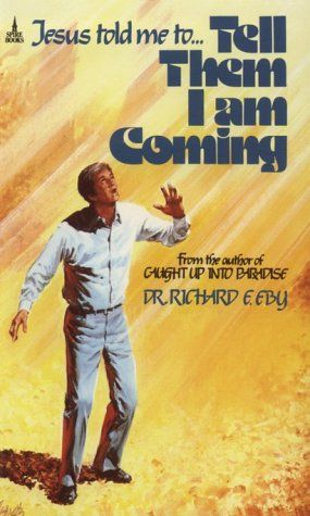 Tell Them I Am Coming by Richard E. Eby