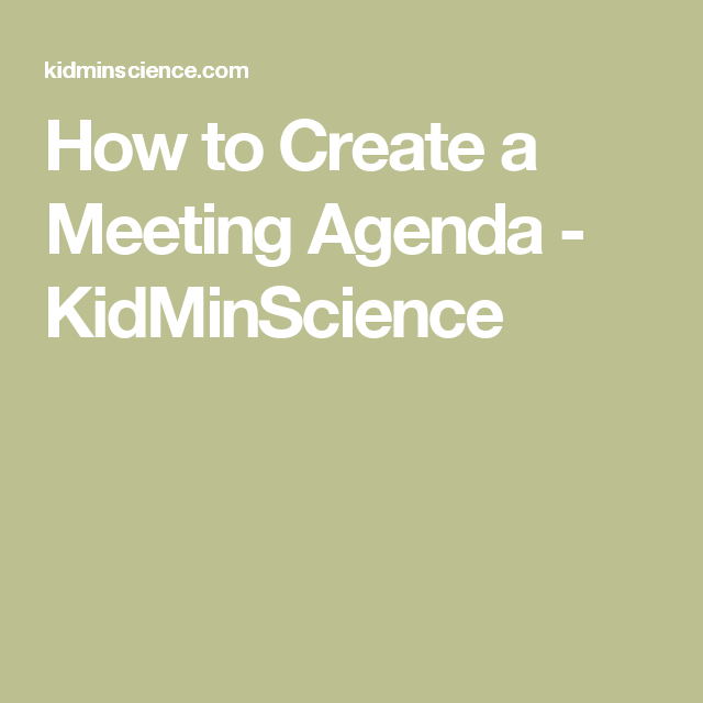 How To Create A Meeting Agenda  Kidminscience  Childrens