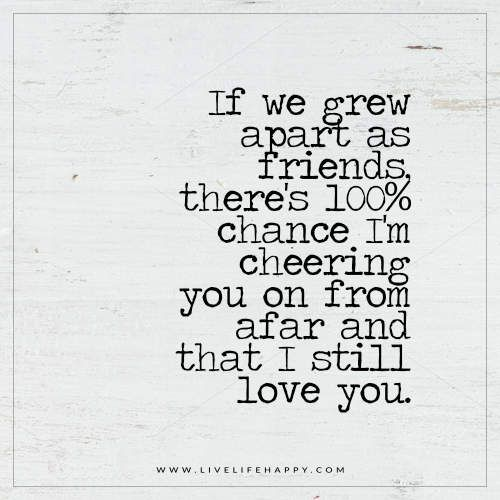 Growing Apart Quotes: If We Grew Apart As Friends, There's A 100% Chance