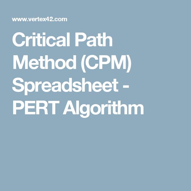 Critical Path Method (CPM) Spreadsheet - PERT Algorithm | Project ...