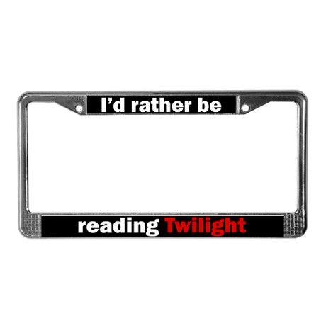 Twilight License Plates   ... Gifts > Bella Auto > Rather be Reading Twilight License Plate Frame