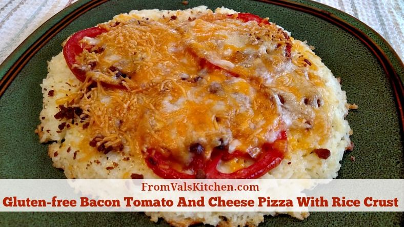 Gluten-free Bacon Tomato And Cheese Pizza With Rice Crust #Recipe - From Val's Kitchen
