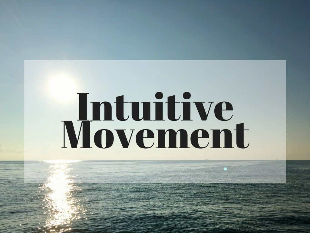 What Is Intuitive Movement