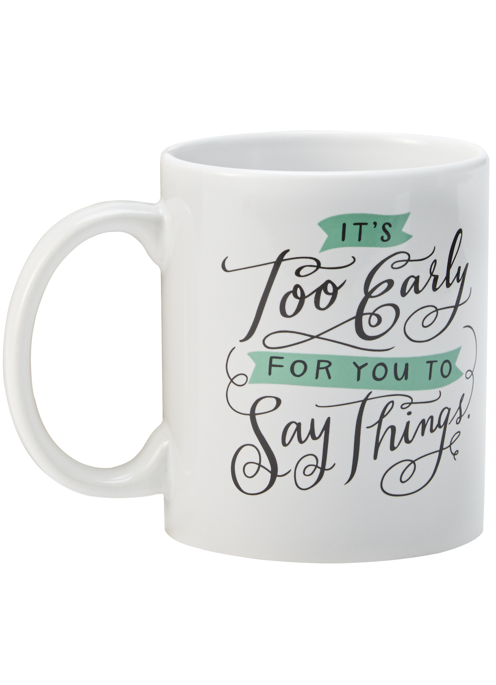 Too You Coffee Things Gifts Say MugAll It's To Early Ceramic For rhdxtQsC