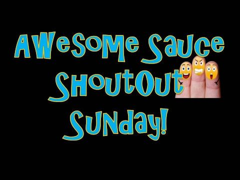 Welcome to the Awesome Sauce Sunday Shoutout! http://tinyurl.com/3ThingzYouTube - 🌟SUBSCRIBE TODAY!🌟 Help me on my the road to 5K Subscribers You guys are PH...