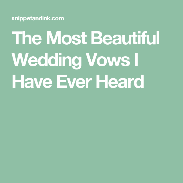The Most Beautiful Wedding Vows I Have Ever Heard | Wedding vows ...
