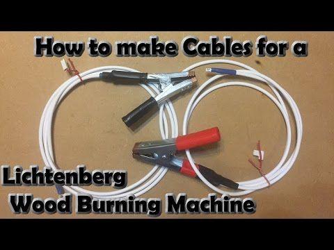 Lichtenberg Wood Burning Machine Making Cables Youtube Wood Burning Tool Burning Wood With Electricity Wood Burning Art