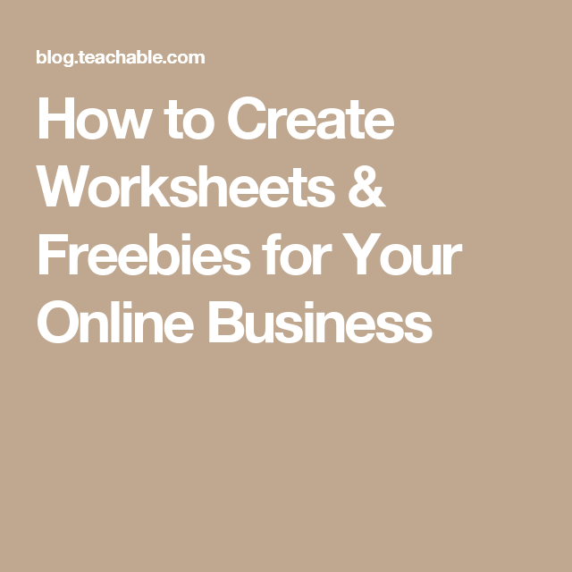 How to Create Worksheets & Freebies for Your Online Business
