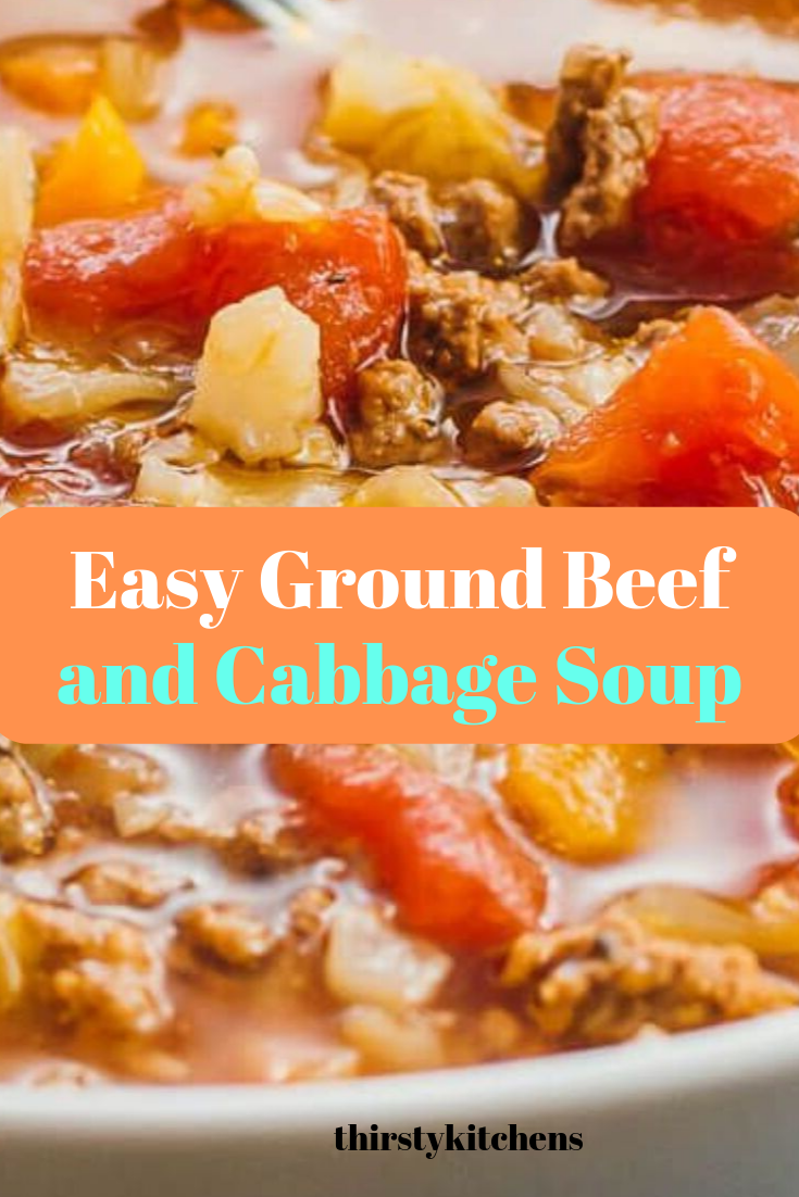 Easy Ground Beef And Cabbage Soup Recipe Ground Beef And Cabbage Easy Cabbage Soup Beef Soup Recipes