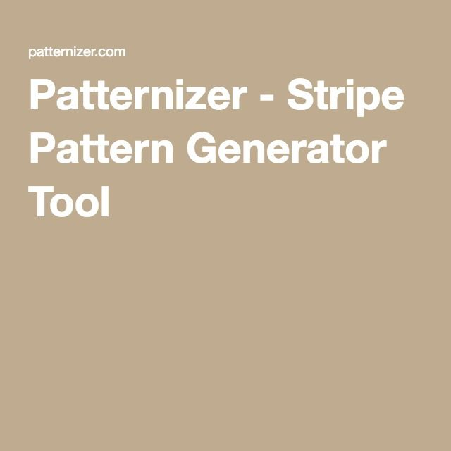 Patternizer - Stripe Pattern Generator Tool | The one with