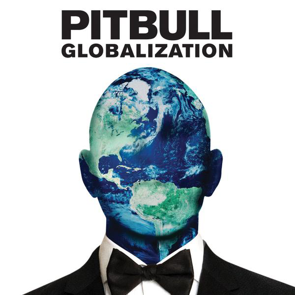 Globalization By Pitbull Love This Album!!!