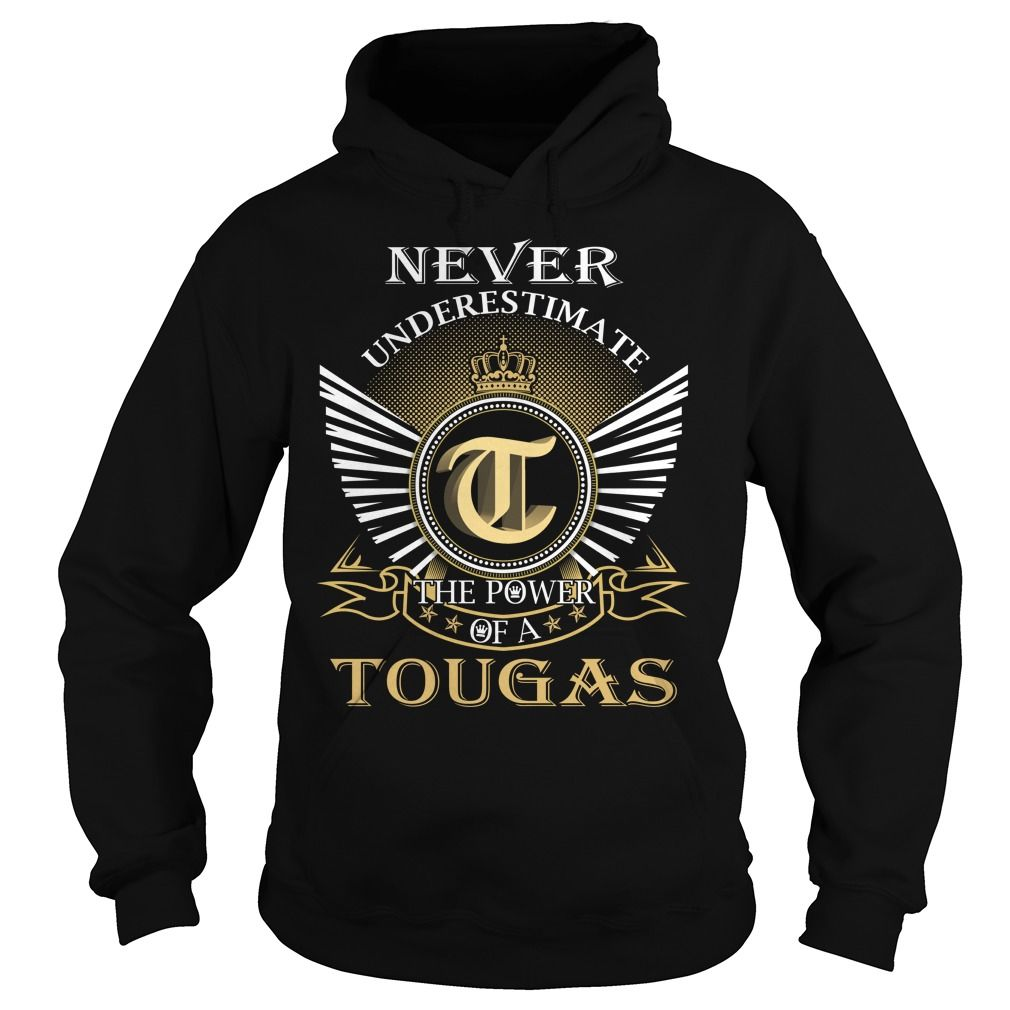 (Tshirt Nice Gift) Never Underestimate The Power of a TOUGAS Last Name Surname T-Shirt Coupon Today Hoodies, Tee Shirts