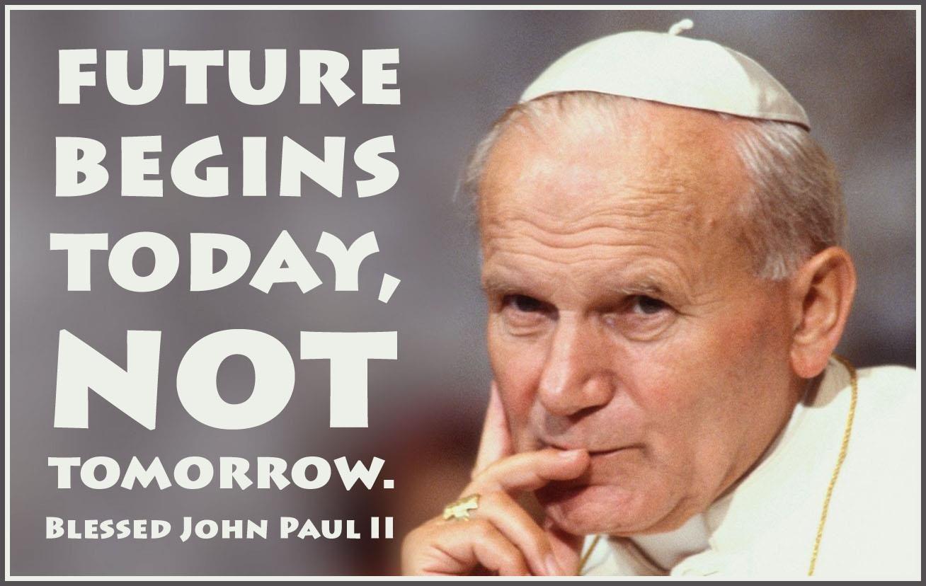 Pope John Paul Ii Quotes Pope Saint John Paul Ii Quotes  Pope Saint John Paul Ii Quotes
