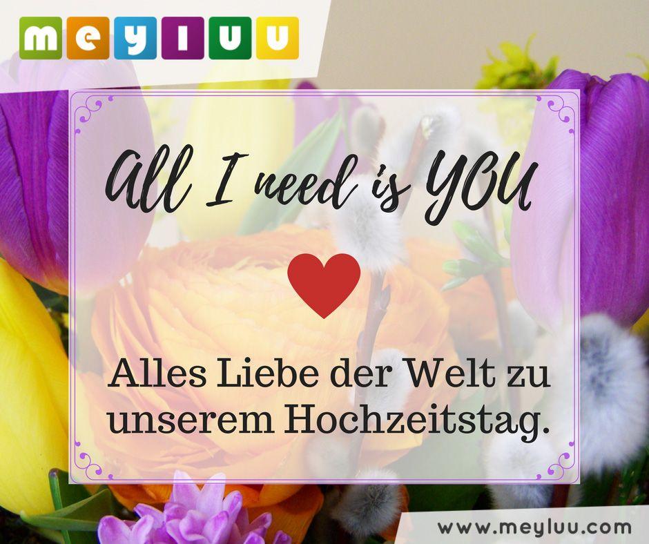 All I Need Is You Alles Liebe Der Welt Zu Unserem Hochzeitstag Spruche Zum Hochzeitstag Gluckwunsche Zum Hochzeitstag Hochzeitstag