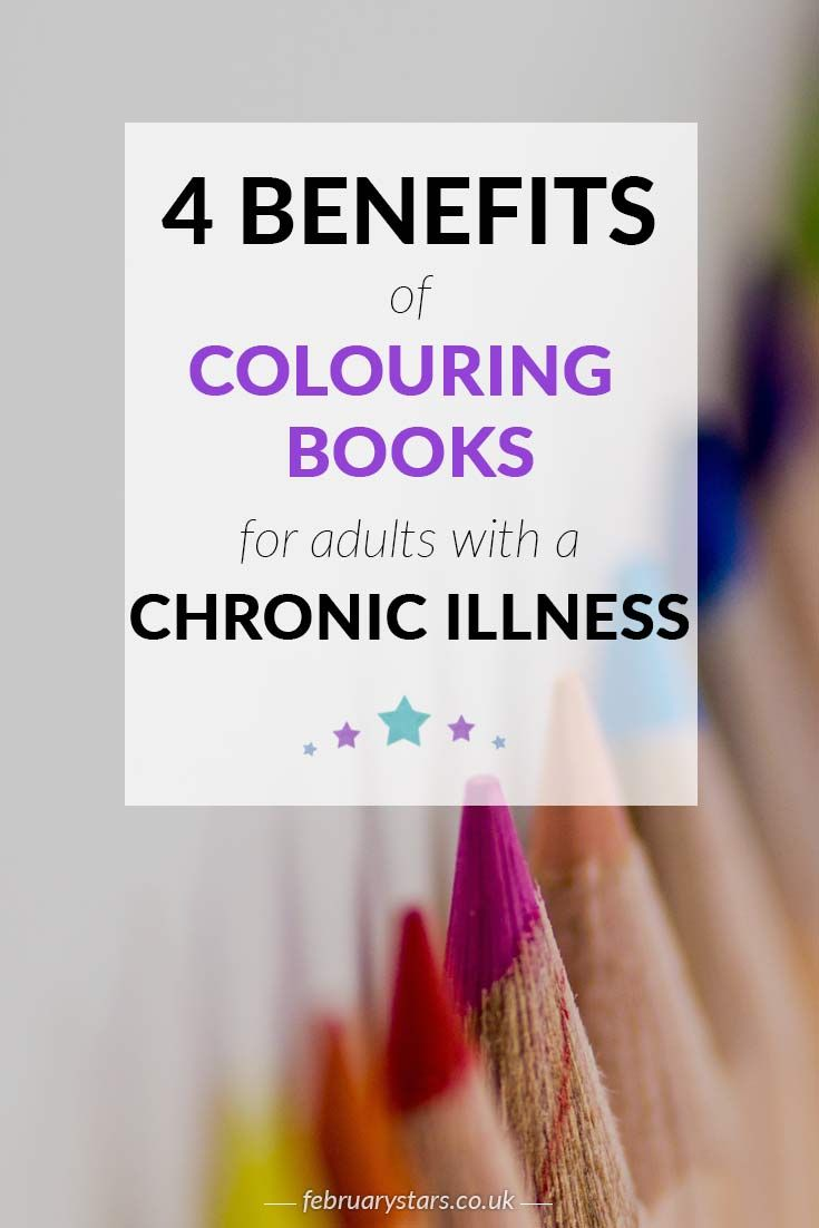 Grown up colouring books benefits - 4 Benefits Of Colouring Books For Adults With A Chronic Illness