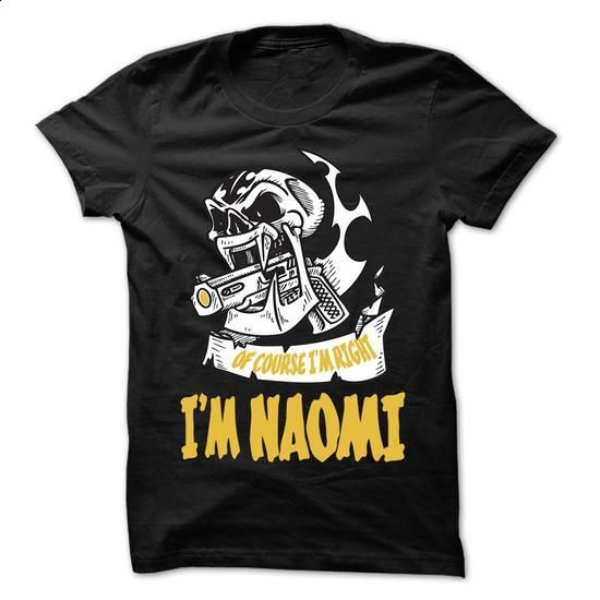 Of Course I Am Right I Am NAOMI ... - 99 Cool Name Shir - #pink sweatshirt #womens sweatshirt. I WANT THIS => https://www.sunfrog.com/LifeStyle/Of-Course-I-Am-Right-I-Am-NAOMI--99-Cool-Name-Shirt-.html?68278
