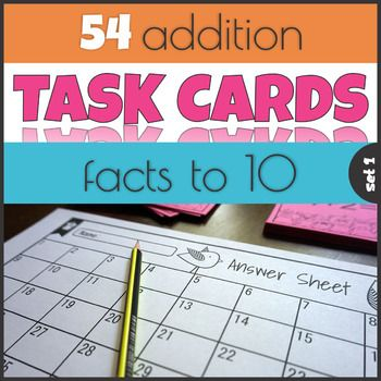 Addition Facts to 10 Task Cards Mastering Math Facts | Early ...