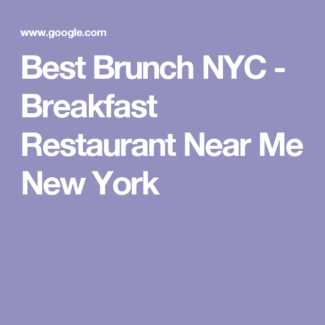 Best Brunch Nyc Breakfast Restaurant Near Me New York Places To