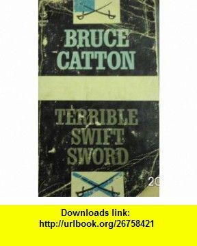 Terrible Swift Sword The Centennial History of the Civil War, Volume 2) Bruce Catton ,   ,  , ASIN: B000UPQV9Y , tutorials , pdf , ebook , torrent , downloads , rapidshare , filesonic , hotfile , megaupload , fileserve