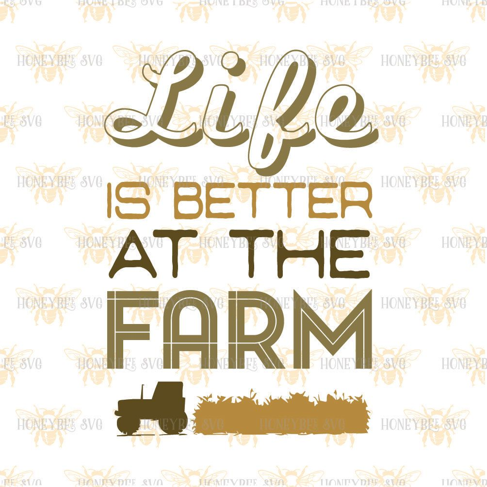 Life Is Better At The Farm Svg Etsy Life Is Good Cricut Svg