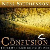 "The Confusion: Volume II [Books Four & Five] of The Baroque Cycle by Neal Stephenson (34h30m) #Audible (1465kb/848p) #Kindle #FirstLine: ""He was not merely awakened, but detonated out of an uncommonly long and repetitive dream. He could not remember any of the details of the dream now that it was over."""