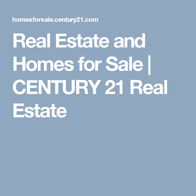 Real Estate and Homes for Sale   CENTURY 21 Real Estate