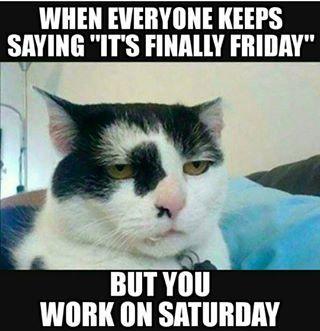 On The Nightmare Of Weekend Shifts Work Memes Work Humor Friday Jokes