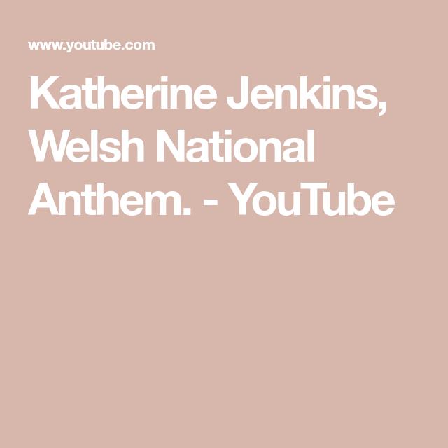 Katherine Jenkins, Welsh National Anthem  - YouTube | Welsh