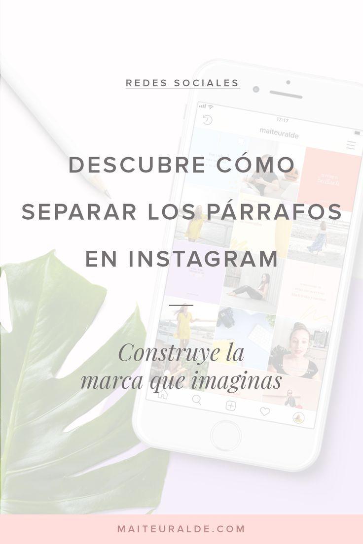 Cómo Separar Los Párrafos De Tus Publicaciones En Instagram Maite Uralde Redes Sociales Medios De Comunicación Social El Parrafo