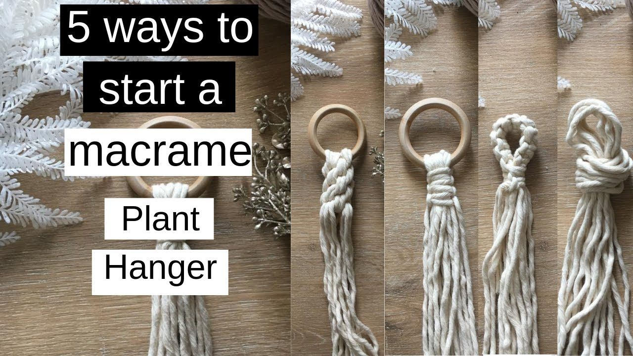 ️ 5 Ways To Start A Macrame Plant Hanger (Beginner's Guide)