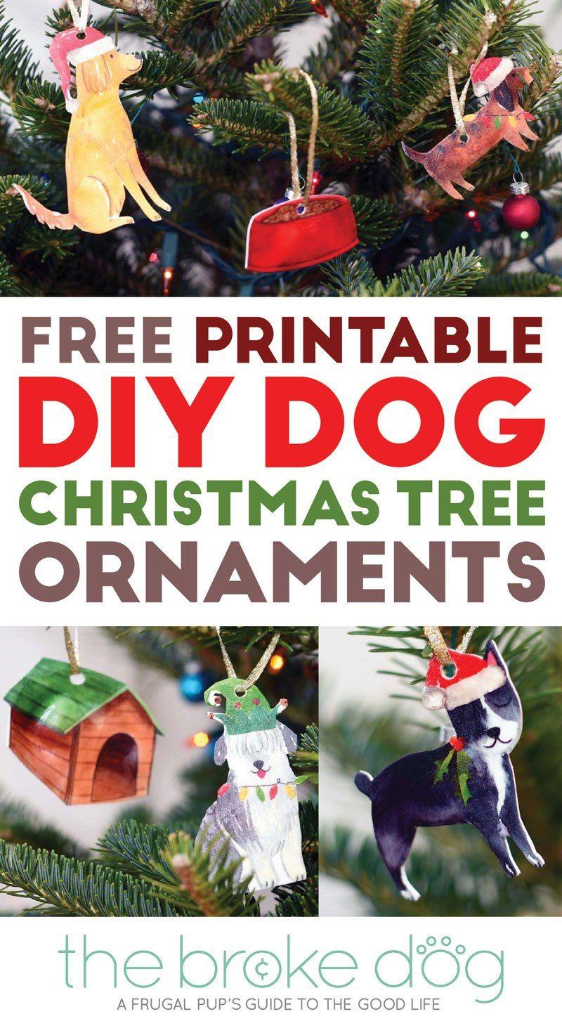 Diy Printable Dog Christmas Tree Ornaments The Broke Dog Dog Christmas Ornaments Christmas Dog Diy Dog Stuff