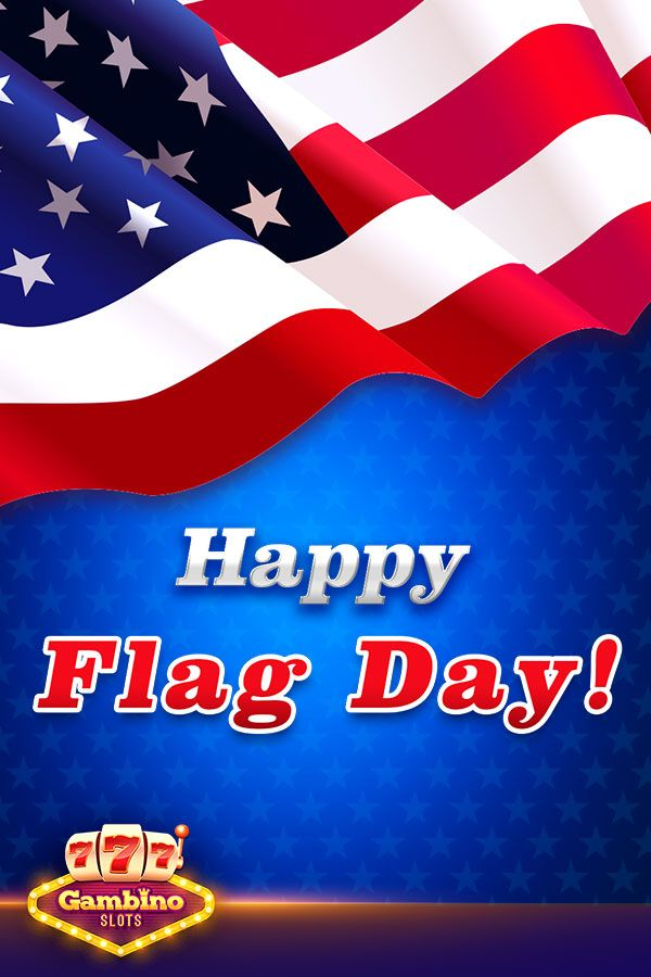 Happy Flag Day! Spin today for some grand ol' big wins on