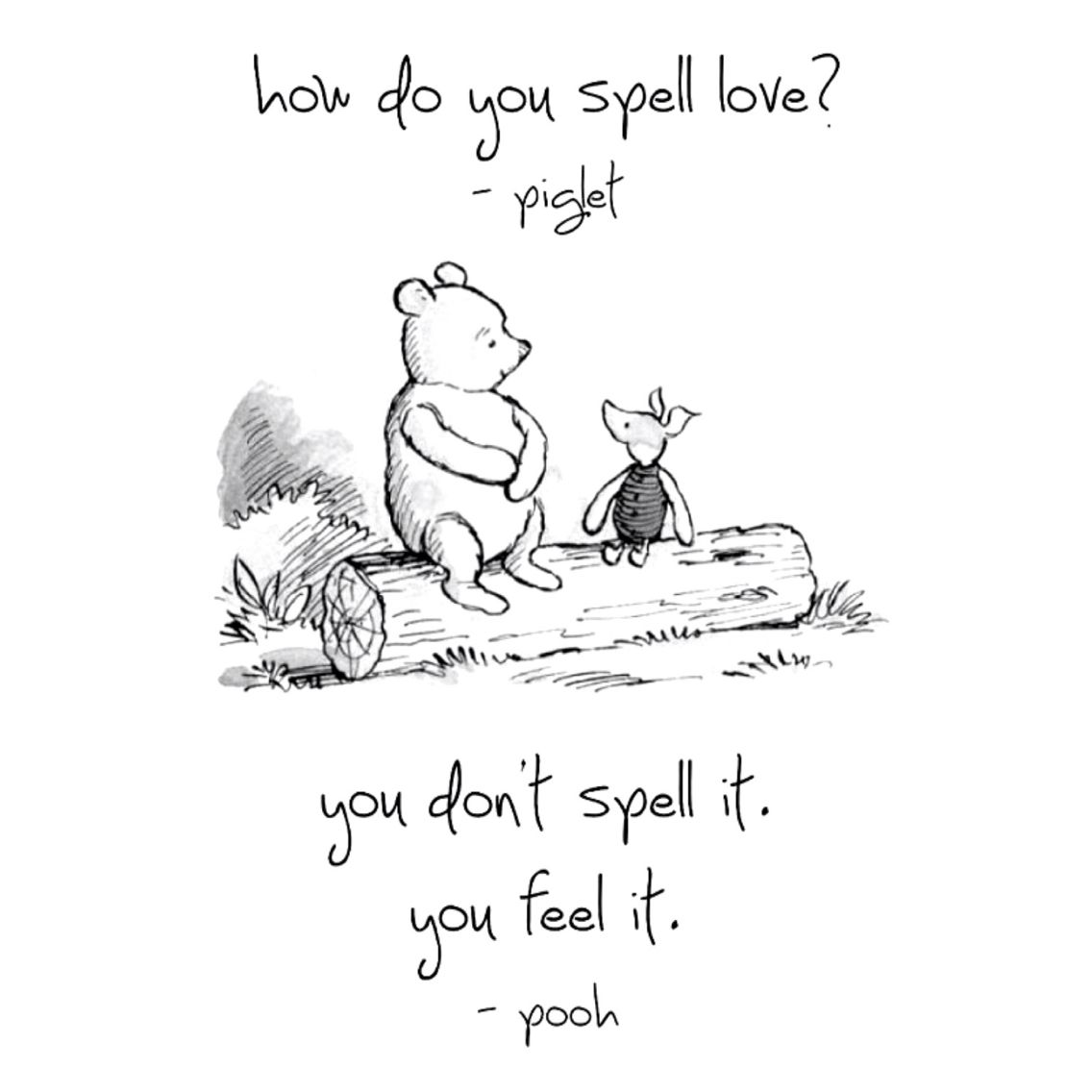 How do you spell love? - Piglet You don't spell it. You ... - photo#20