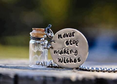 Never stop making wishes ..