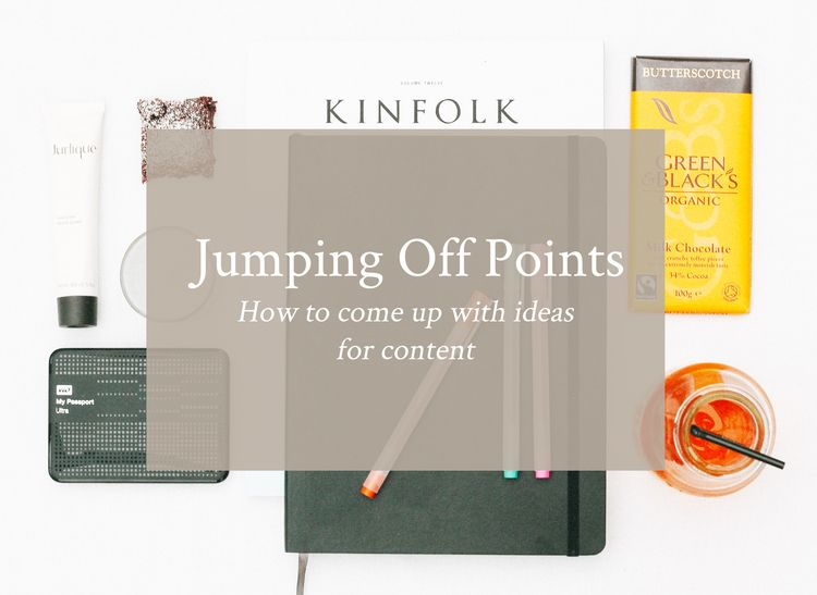 Jumping Off Points: How To Come Up With Ideas for Content — Jennypurr