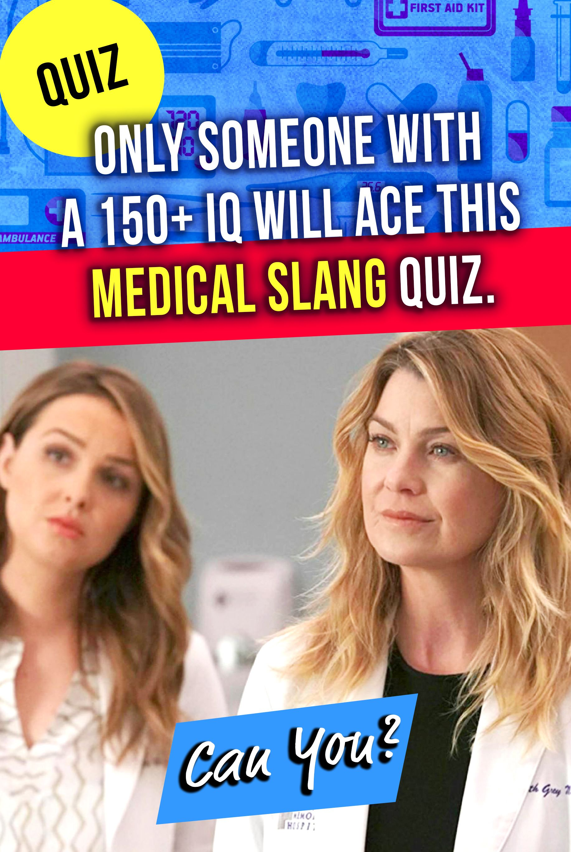 Only Someone With A 150+ IQ Will Ace This Medical Slang Quiz
