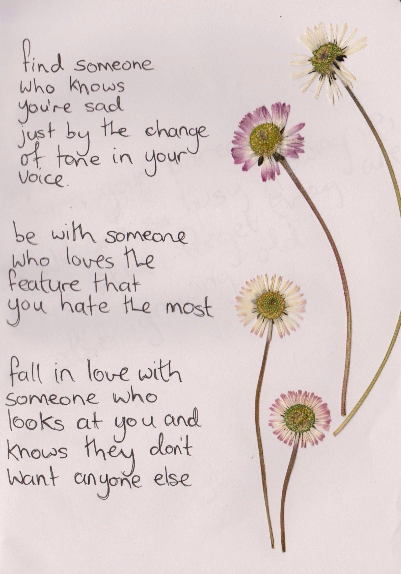 """whatever-you-write: """" find someone who knows you're sad just by the change of tone in your voice be with someone who loves the feature that you hate the most fall inlove with someone who looks at you..."""