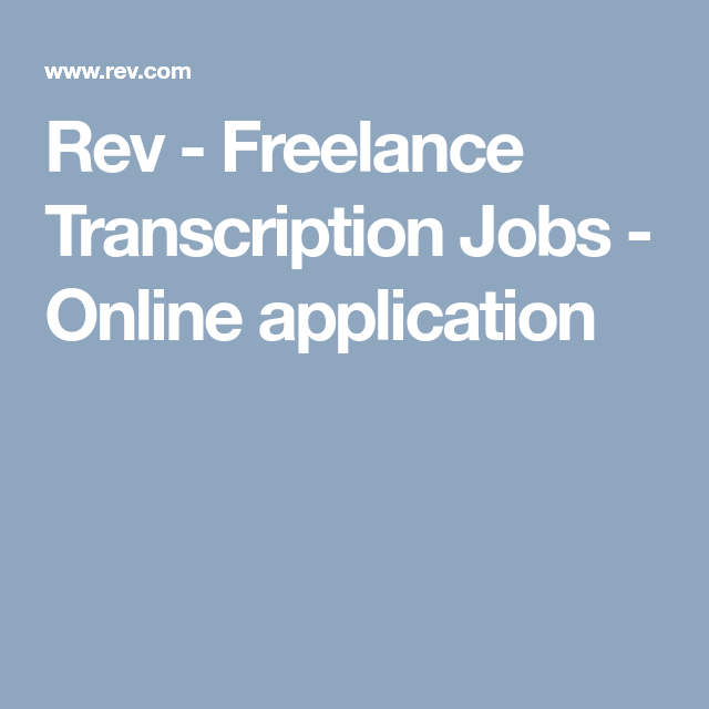 Rev Freelance Transcription Jobs Online Application Transcription Jobs From Home Transcription Online Jobs