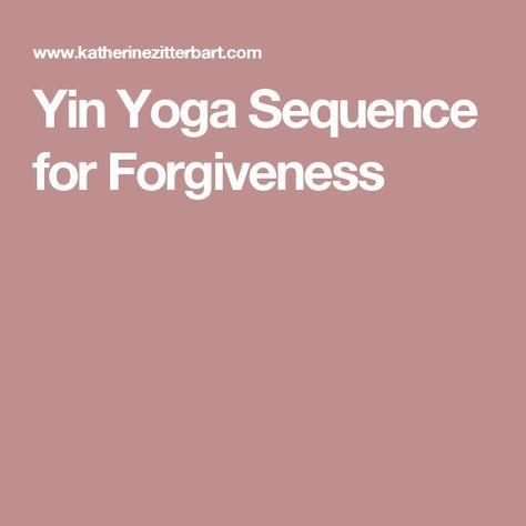 yin yoga sequence for forgiveness  yin yoga yin yoga