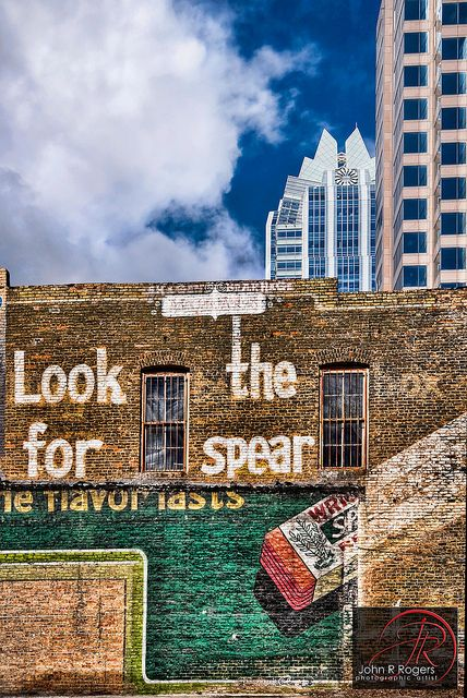 Look For The Spear Austin Texas Eerie Places Austin Art Ghost Signs
