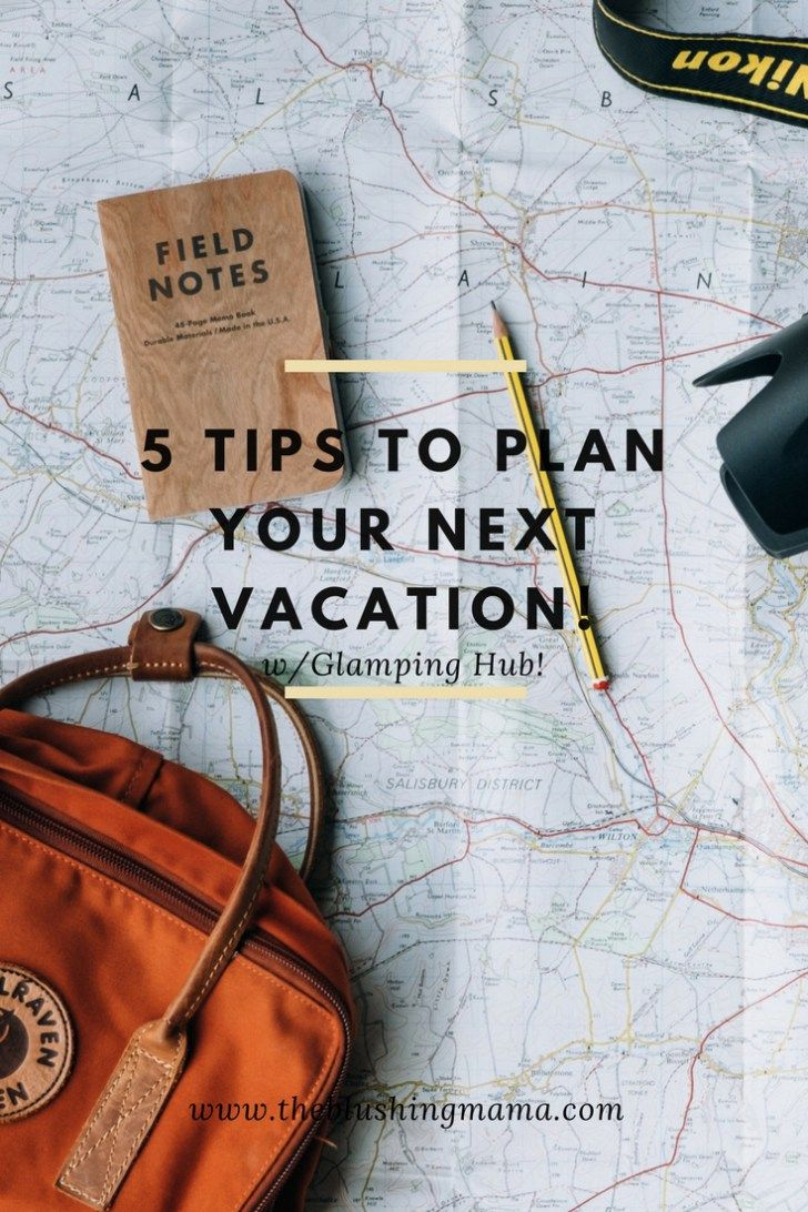 5 Tips to Plan your next vacation Planning a vacation or weekend – Vacation Planning Sites