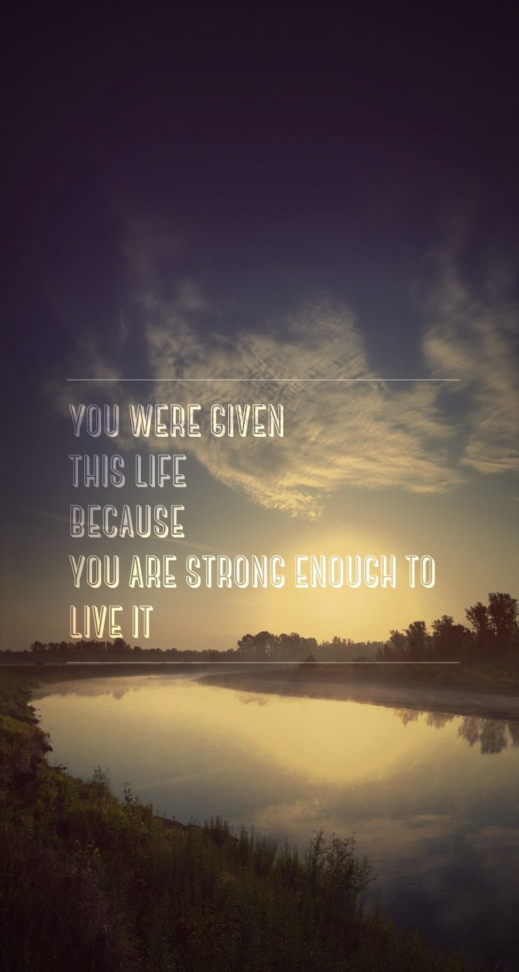 You are strong enough to live it quotes iPhone wallpaper