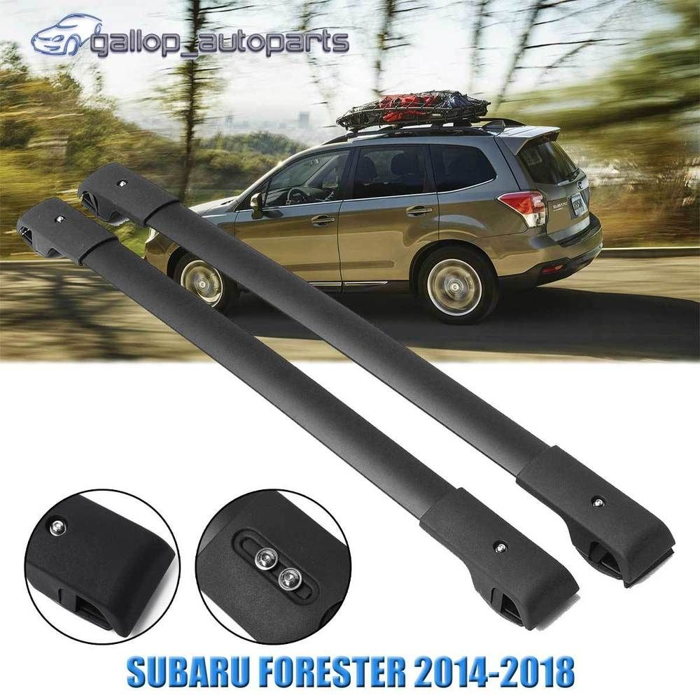 Roof Rack Cross Bar For Subaru Forester 2014 2018 With Rised Roof Rails Lockable Luggage Carrier Subaru Forester Subaru