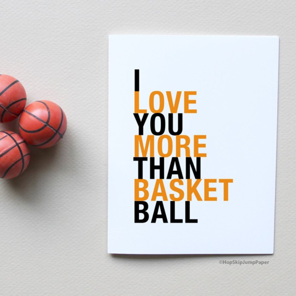 I Love You More Than Basketball Greeting Card Products Pinterest