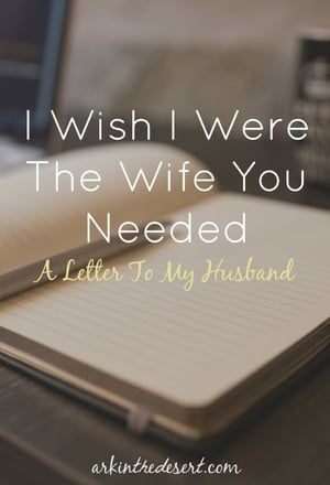 I Wish I Were The Wife You Needed {A Letter To My Husband} | On Love