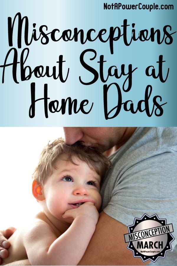 Stay at Home Dad Misconceptions & FAQ in 2019