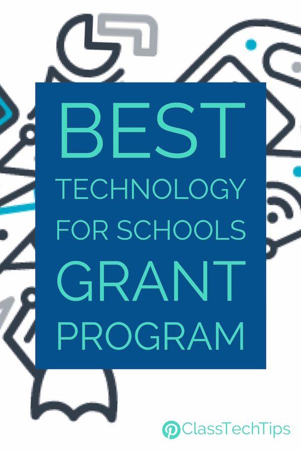 Best Technology For Schools Grant Program Class Tech Tips School Grants Grants For Teachers Teacher Technology
